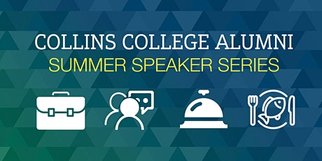 Collins Alumni Summer Speaker Series tickets