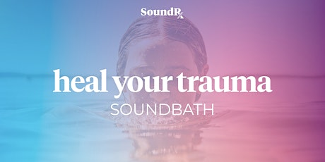 Heal Your Trauma Soundbath (In-Studio) tickets