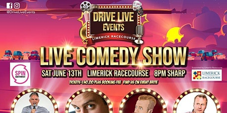 Drive Live Events Limerick Racecourse 13th of June 2020 Live  Comedy Show tickets