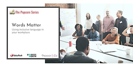 Words Matter: Using Inclusive Language in Your Workplace tickets
