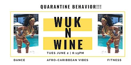 Wuk N Wine Quarantine: Online Fitness Soca Dance Class! tickets