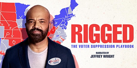 Virtual Screening of RIGGED with 4 Rivers Progressive Coalition tickets