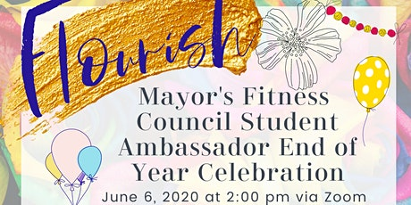 Mayor's Fitness Council Student Ambassador End of Year Celebration tickets