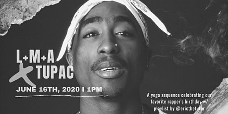 L+M+A x Tupac: A yoga flow sequence to celebrate Tupac's birthday tickets