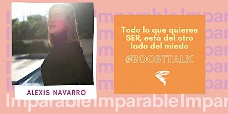 Del otro lado del miedo #BoostTalk - Alexis Navarro x Las Imparables entradas