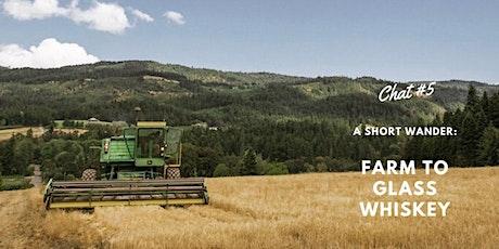WanderbackLIVE A Short Wander: Farm to Glass Whiskey tickets