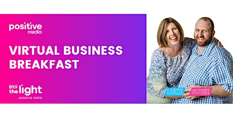 PositiveMedia Virtual Business Breakfast - Tuesday 9th June tickets
