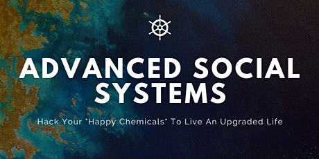 "Hacking ""Happy Chemicals"" For An Upgraded Life! tickets"