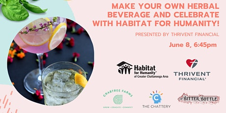 Make Your Own Herbal Beverage and Celebrate with Habitat for Humanity! tickets
