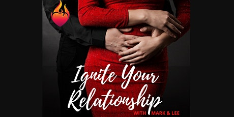 Ignite Your Relationship with Mark & Lee - 20.06.20 - EARLY BIRD SALE tickets