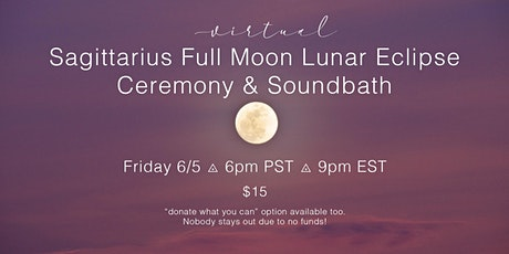 Virtual Sagittarius Full Moon Lunar Eclipse Ceremony & Soundbath tickets