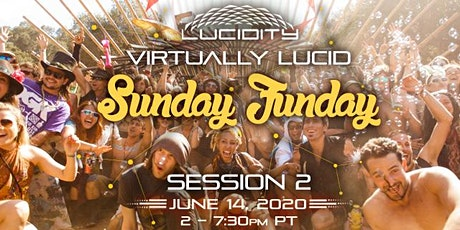 Virtually Lucid - Sunday Funday Session #2 (Summer Edition!) tickets