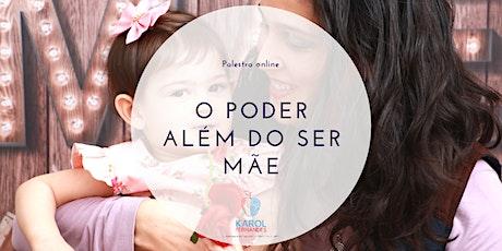 O PODER ALÉM DO SER MÃE bilhetes
