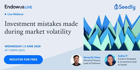Endowus Live: Investment mistakes made during market volatility tickets