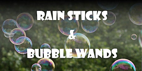 Rain Sticks & Bubble Wands tickets