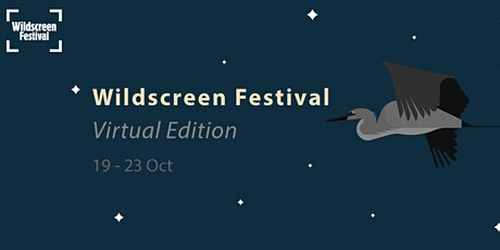 Wildscreen Festival 2020 billets