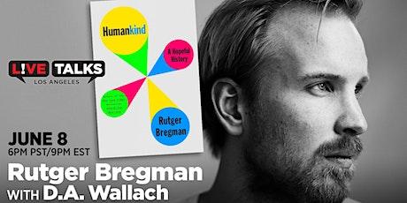 Rutger Bregman in conversation with D.A. Wallach tickets
