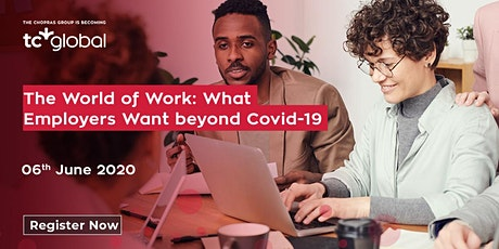 The World of Work What Employers Want Beyond Covid-19 Hosted by TC Global tickets