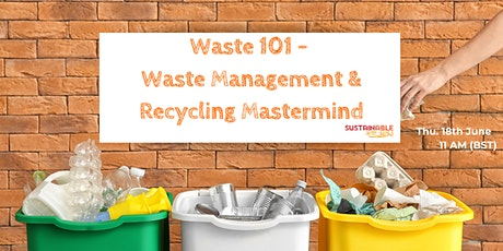 Waste 101 - Waste Management & Recycling Mastermind tickets