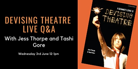 Devising Theatre Q&A with Tashi Gore and Jess Thorpe tickets