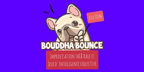Bouddha Bounce | Improvisation théâtrale et jeux d'intelligence collective billets