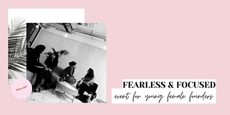 Fearless & Focused // online event for young female founders tickets