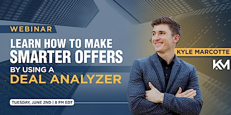 [Webinar] Learn How to Make Smart Offers Using a Real Estate Deal Analyzer tickets