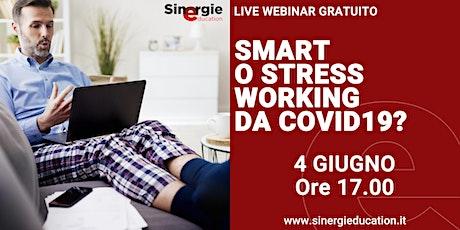 SMART O STRESS WORKING DA COVID19? biglietti
