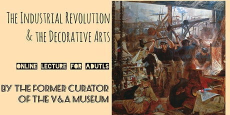 The Industrial Revolution & the Decorative Arts - Online Art Lecture tickets