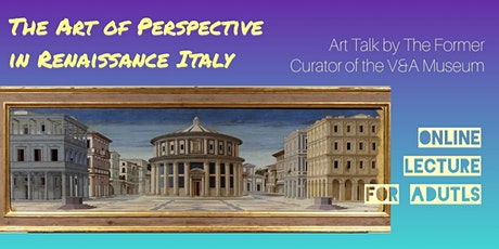 The Art of Perspective in Renaissance Italy - Online Art Lecture tickets
