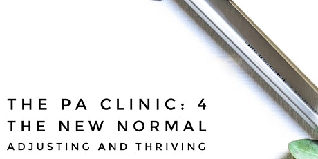 The PA Clinic, Part 4 - The new normal, adjusting and thriving! tickets