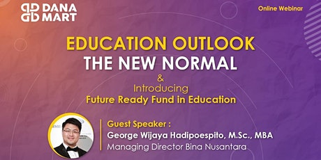 "Education Outlook ""The New Normal"" dan Future Fund tickets"