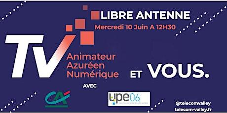 Libre antenne -10 Juin  avec l'UPE & le Crédit Agricole billets