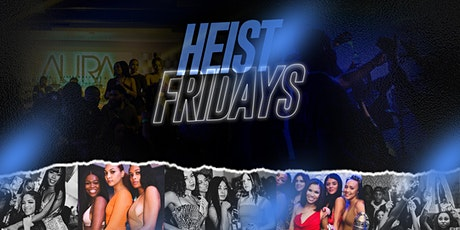 FREE ENTRY TILL 11PM W/ RSVP     HESIT FRIDAYS AT AURA   wELCOME BACK tickets