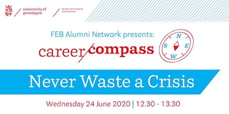 "Career Compass Webinars: ""Never Waste a Crisis"" tickets"
