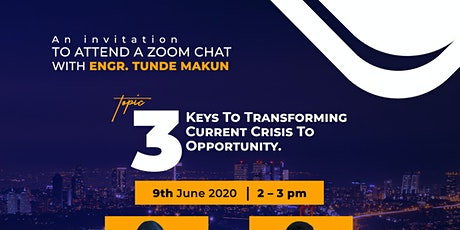ATTEND A ZOOM CHAT WITH ENGR. TUNDE MAKUN entradas