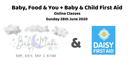 Baby, Food & You  +   Baby and Child First Aid Class tickets