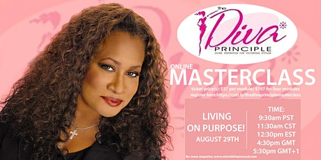THE D.I.V.A PRINCIPLE MASTERCLASS (LIVING ON PURPOSE) tickets