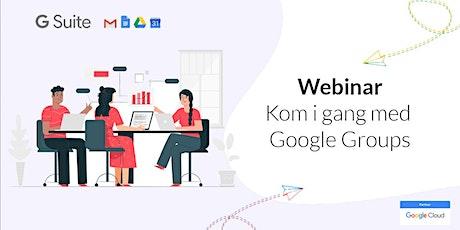 Webinar - Kom i gang med Google Groups! tickets
