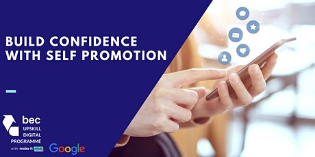 Build Confidence with Self Promotion | BEC Digital Upskill Programme tickets