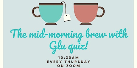The mid-morning brew with Glu quiz! tickets