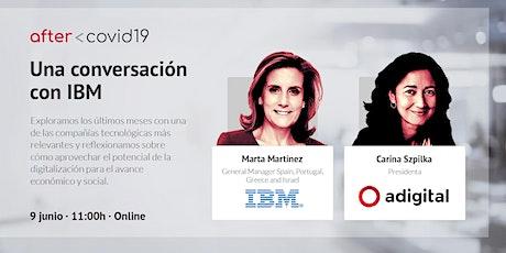 After Covid-19: Una conversación con Marta Martínez, IBM entradas