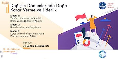 Değişim Dönemlerinde Doğru Karar Verme ve Liderlik Sertifika Programı tickets