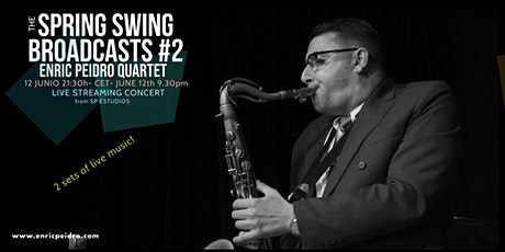 Spring Swing Broadcasts #2  Enric Peidro Quartet Tickets