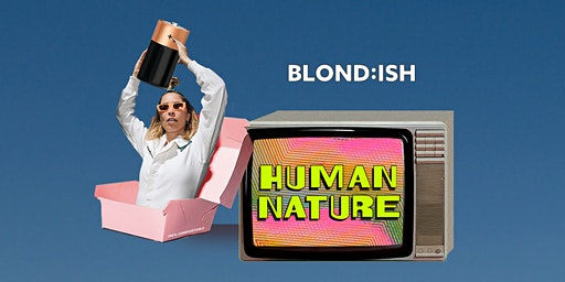 BLOND:ISH Presents Human Nature