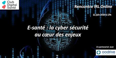 """Rencontre IRL Online - """"E-santé : la cyber sécurité au coeur des enjeux"""" billets"""