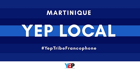 YEP LOCAL Martinique : Prospection bienveillante en Marketing relationnel billets