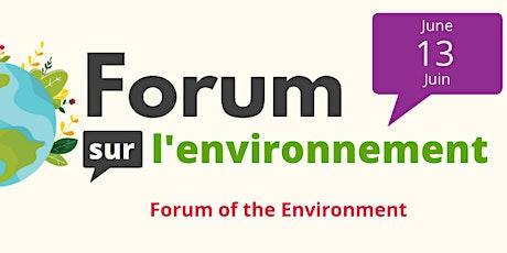 Forum sur l'environnement / Forum of the Environment billets
