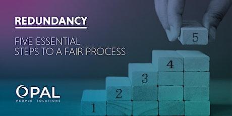 Redundancy - 5 Essential Steps to a Fair Process tickets