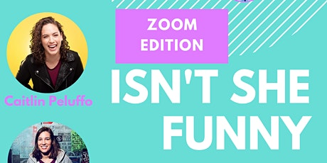 Isn't She Funny - Zoom Edition tickets